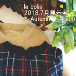 2018.7月展示会 ~Autumn Collection ~